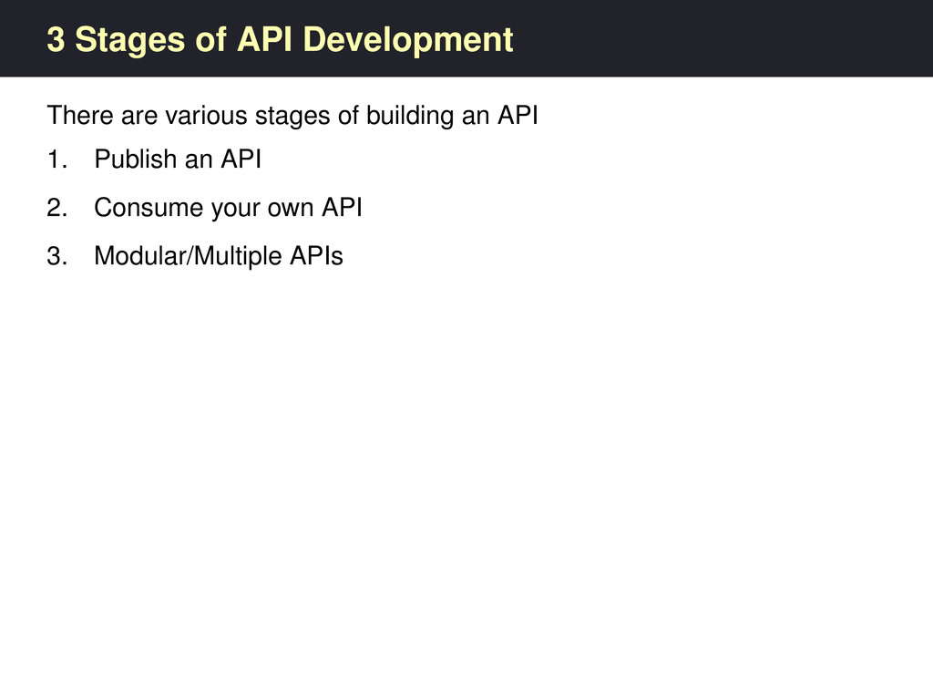 3 Stages of API Development There are various s...