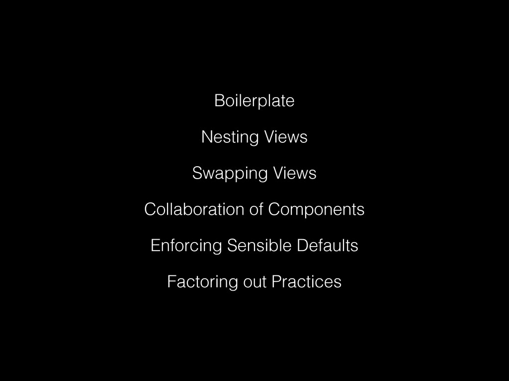 Boilerplate Nesting Views Swapping Views Collab...