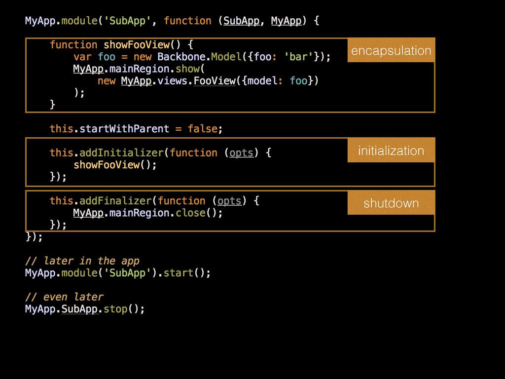 encapsulation initialization shutdown