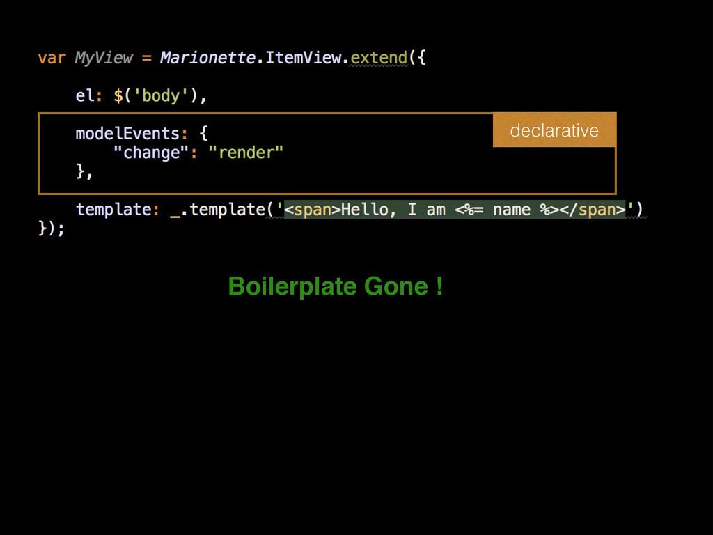 declarative Boilerplate Gone !