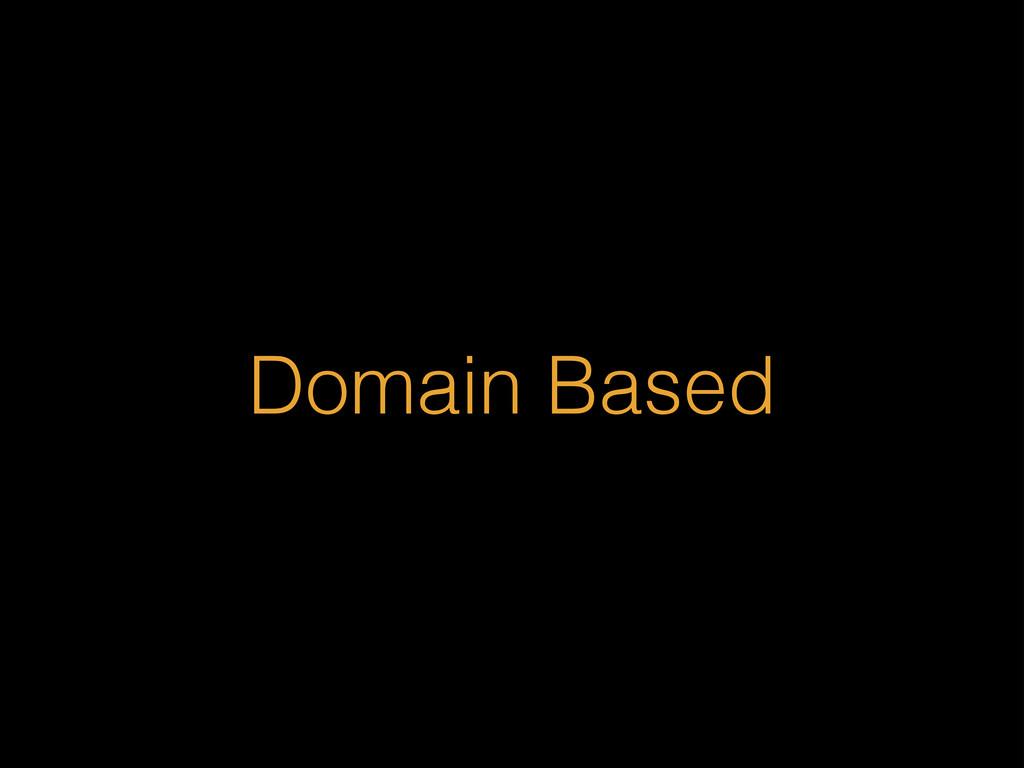 Domain Based