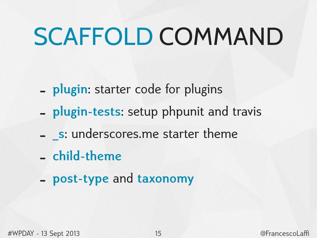 #WPDAY - 13 Sept 2013 @FrancescoLaffi SCAFFOLD CO...