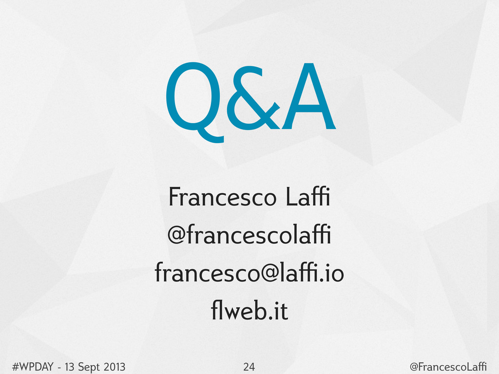 #WPDAY - 13 Sept 2013 @FrancescoLaffi Q&A Frances...