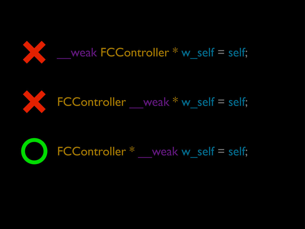 __weak FCController * w_self = self; FCControll...