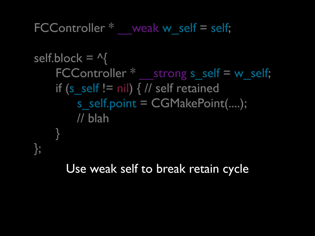 FCController * __weak w_self = self; self.block...