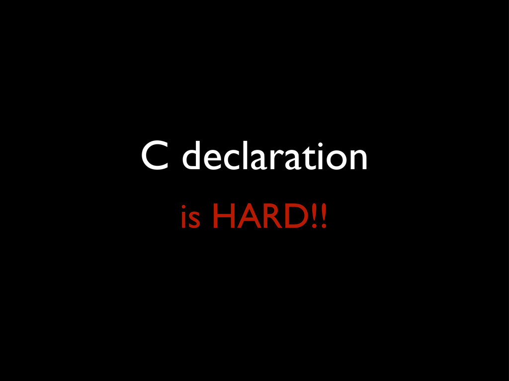 C declaration is HARD!!