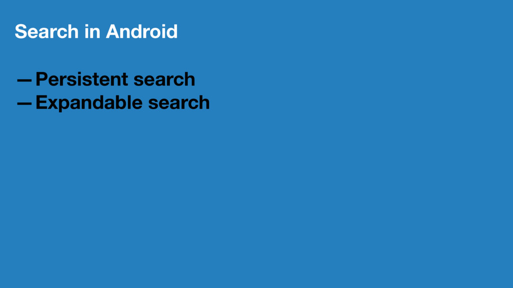 Search in Android —Persistent search —Expandabl...
