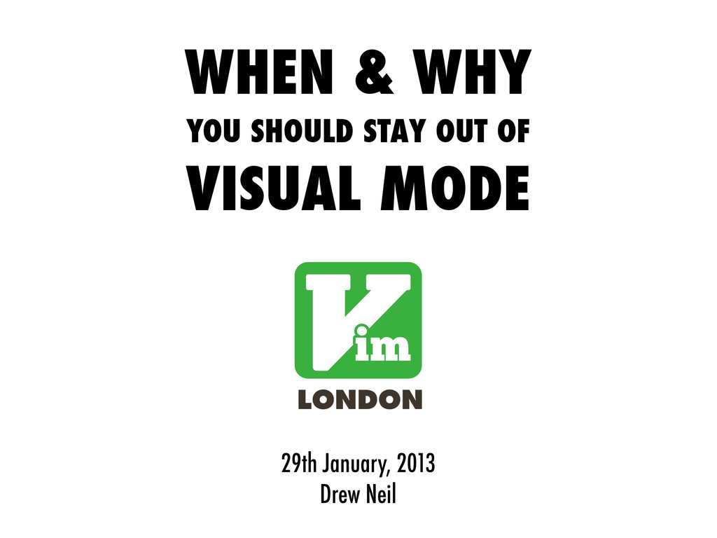 29th January, 2013 Drew Neil WHEN & WHY YOU SHO...