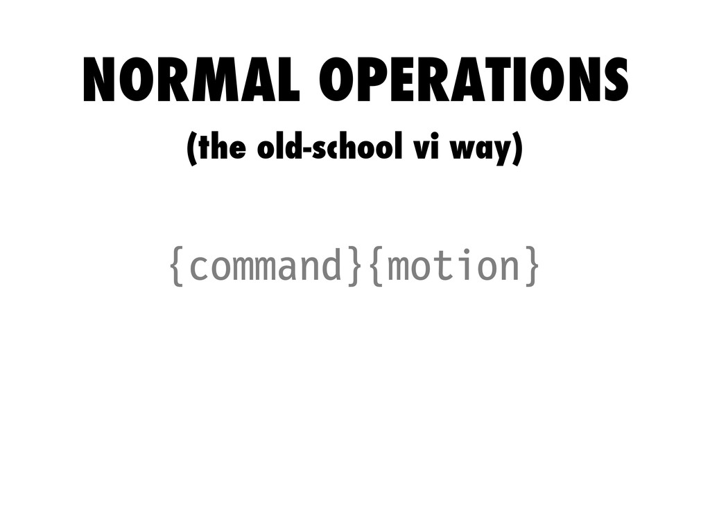 {command}{motion} NORMAL OPERATIONS (the old-sc...