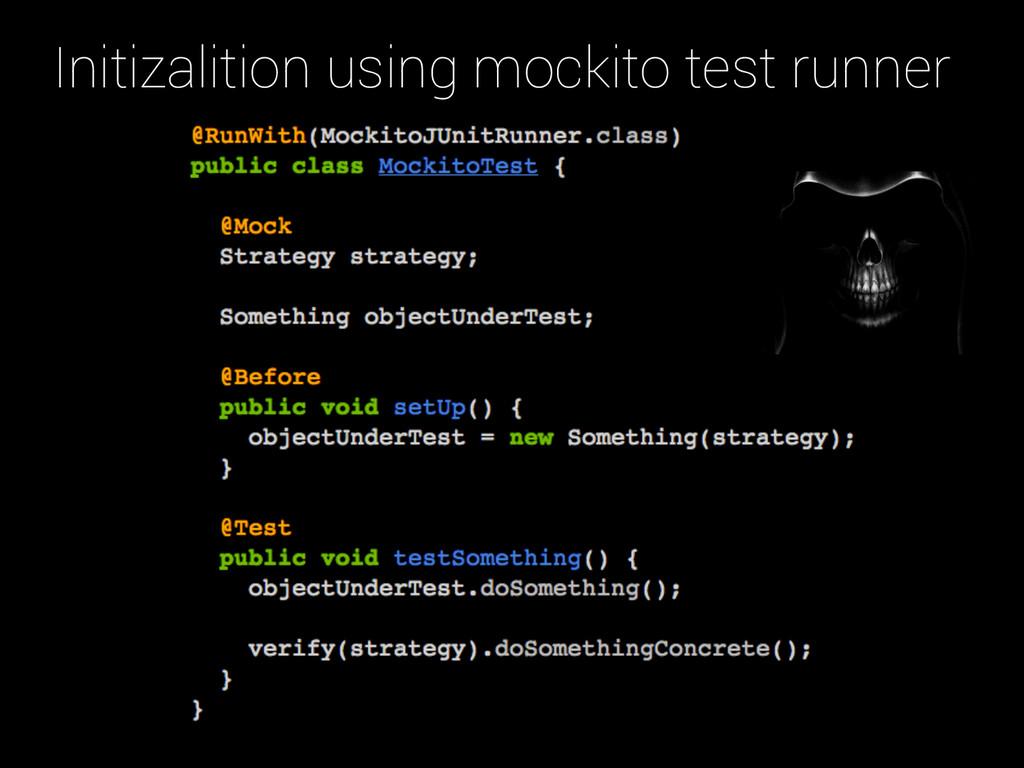 Initizalition using mockito test runner