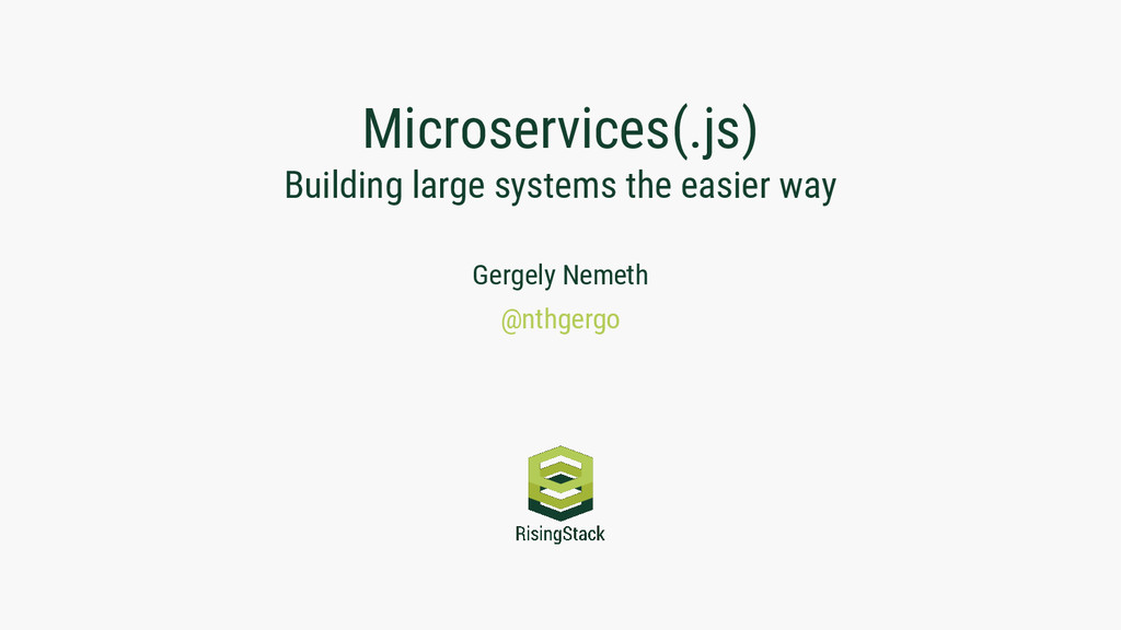 Microservices(.js) Building large systems the e...
