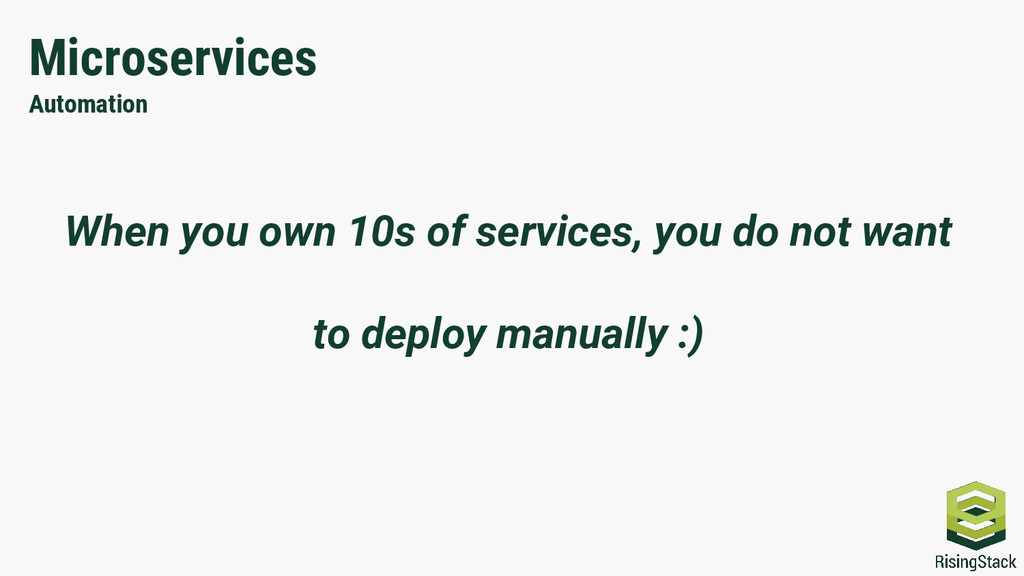 Microservices Automation When you own 10s of se...