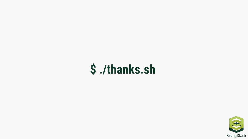 $ ./thanks.sh