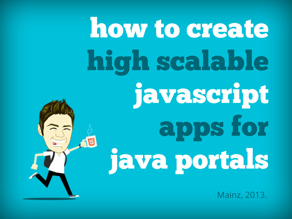 how to create high scalable javascript apps for...