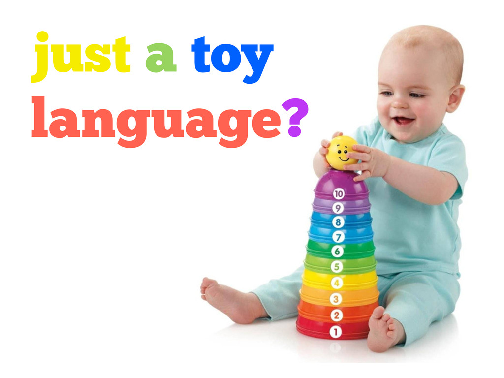 just a toy language?