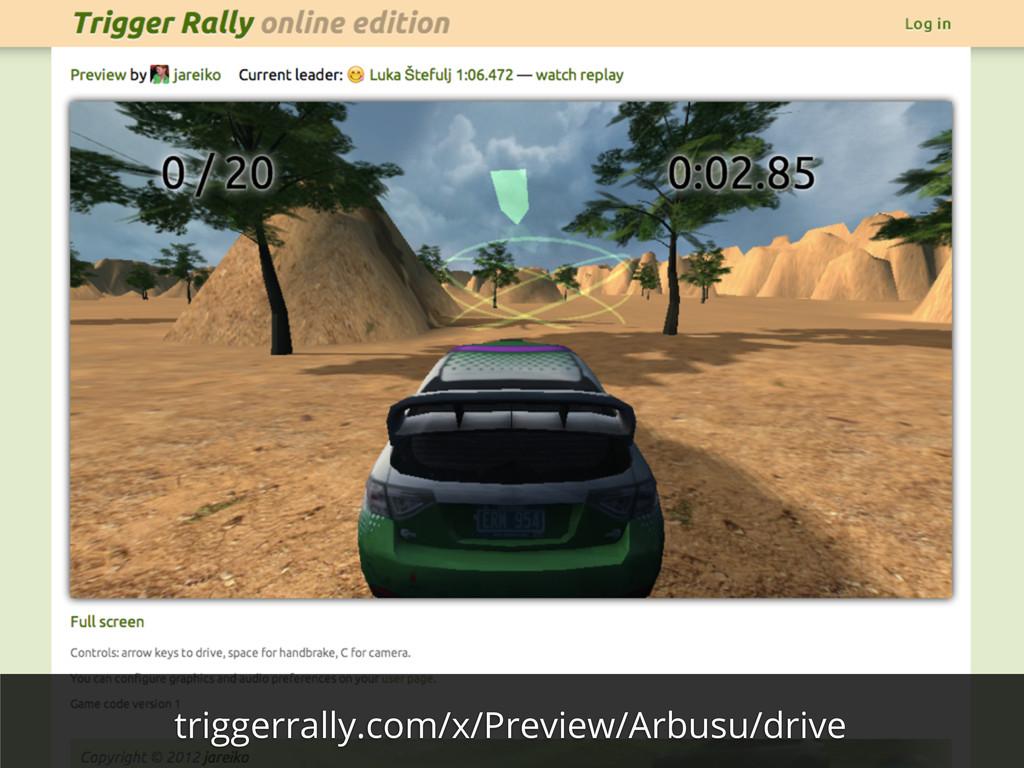 triggerrally.com/x/Preview/Arbusu/drive