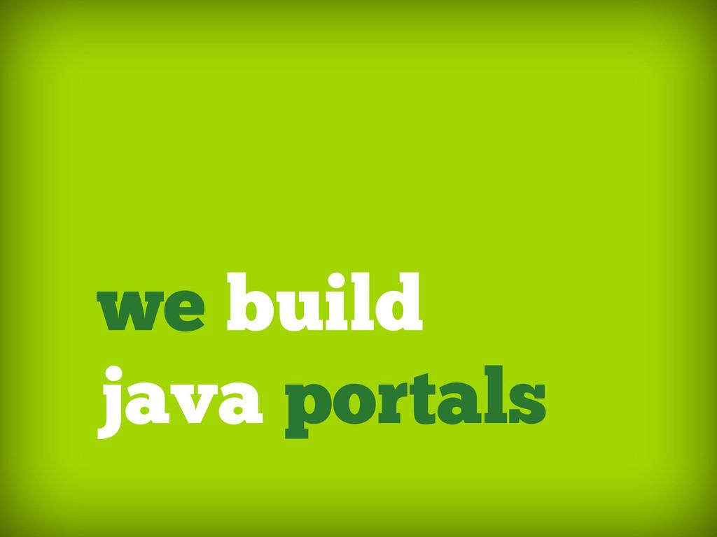 we build java portals