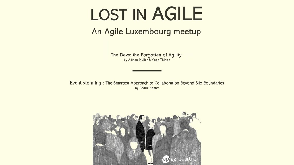 An Agile Luxembourg meetup The Devs: the Forgot...