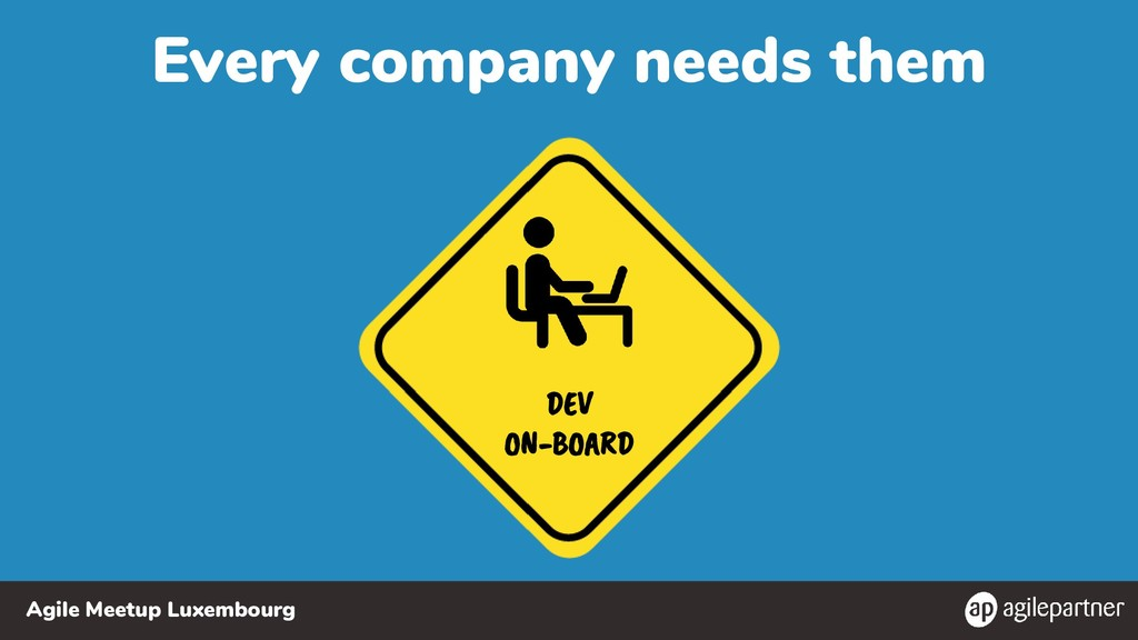 Agile Meetup Luxembourg Every company needs the...