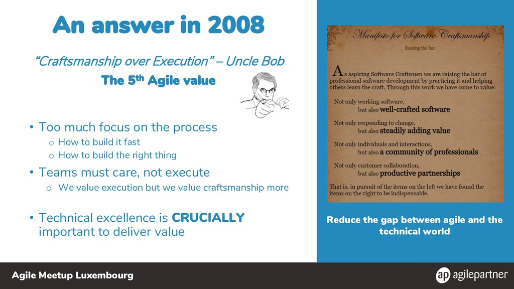 Agile Meetup Luxembourg An answer in 2008 • Too...
