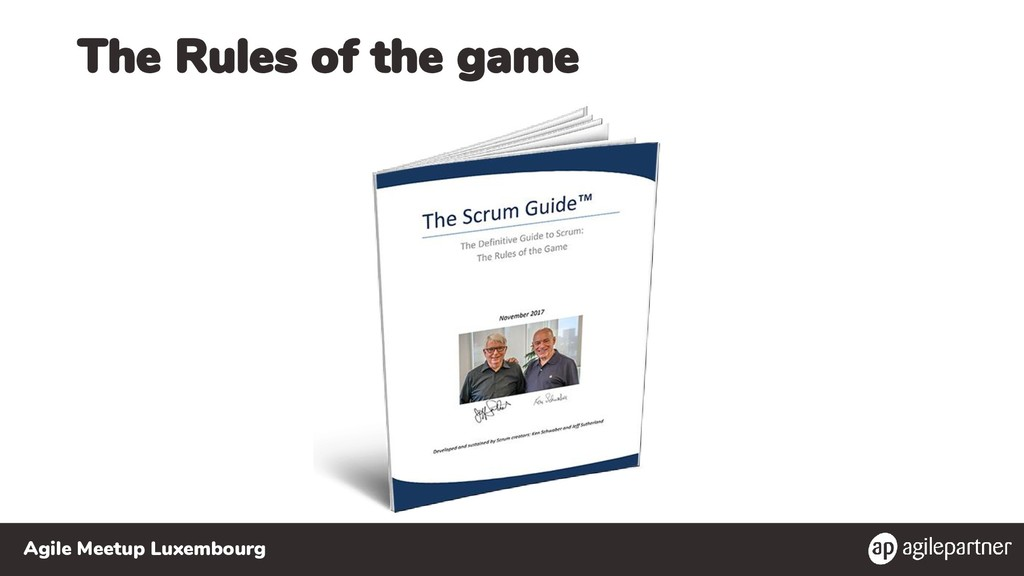 Agile Meetup Luxembourg The Rules of the game