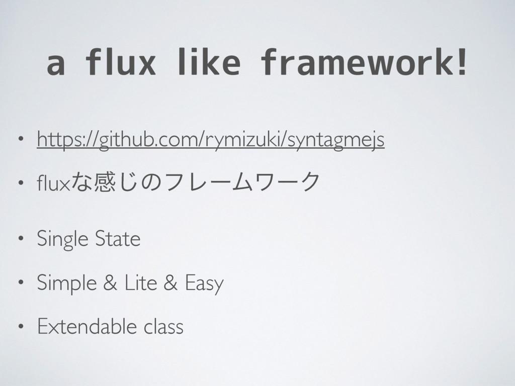 a flux like framework! • https://github.com/rym...