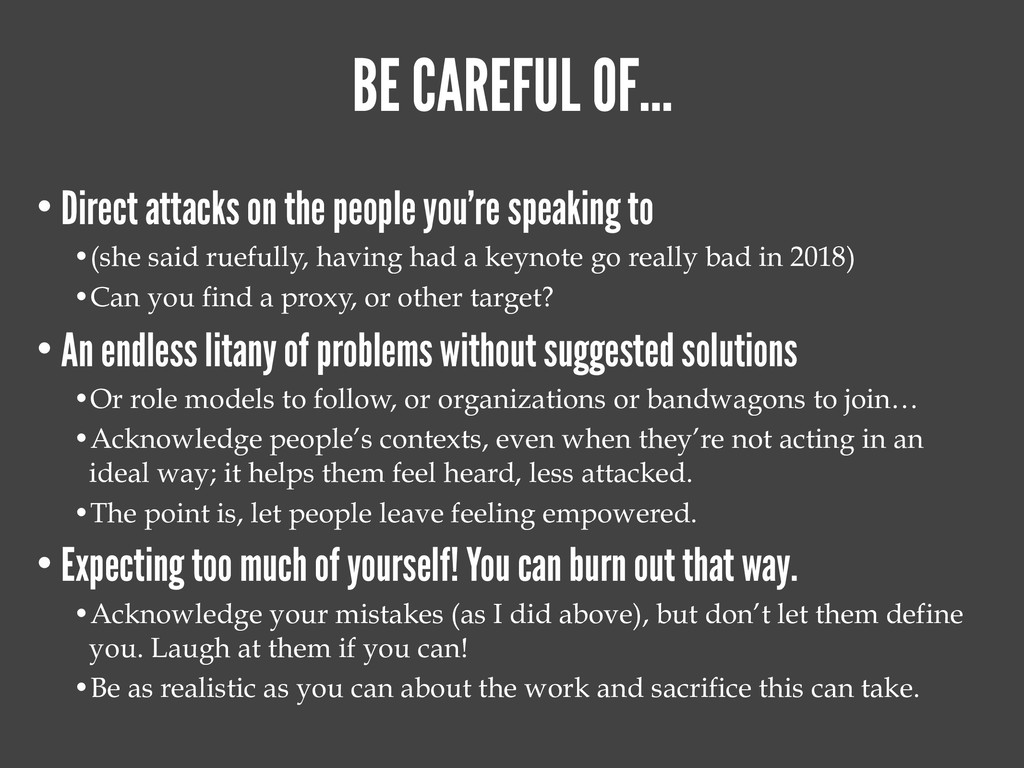 BE CAREFUL OF… • Direct attacks on the people y...