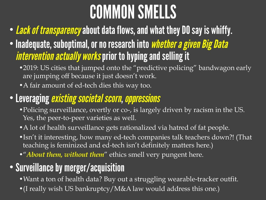 COMMON SMELLS • Lack of transparency about data...