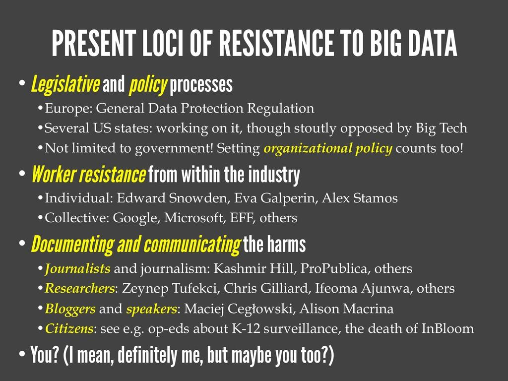 PRESENT LOCI OF RESISTANCE TO BIG DATA • Legisl...