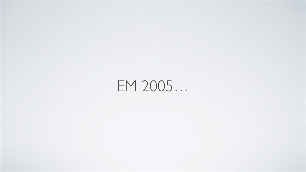 EM 2005…