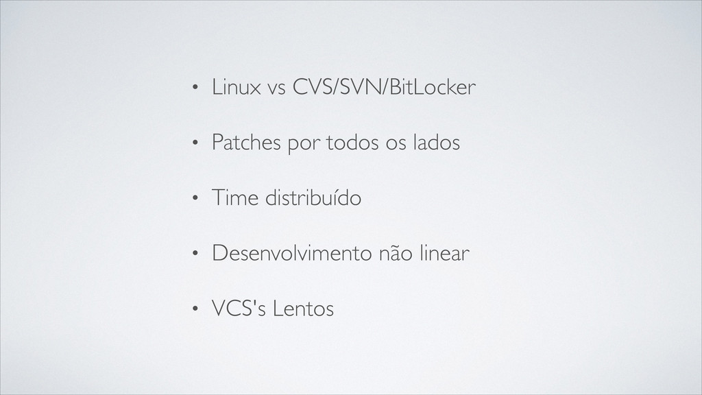 • Linux vs CVS/SVN/BitLocker	 