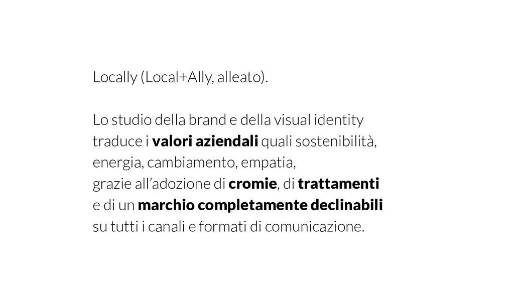 Locally (Local+Ally, alleato). Lo studio della ...