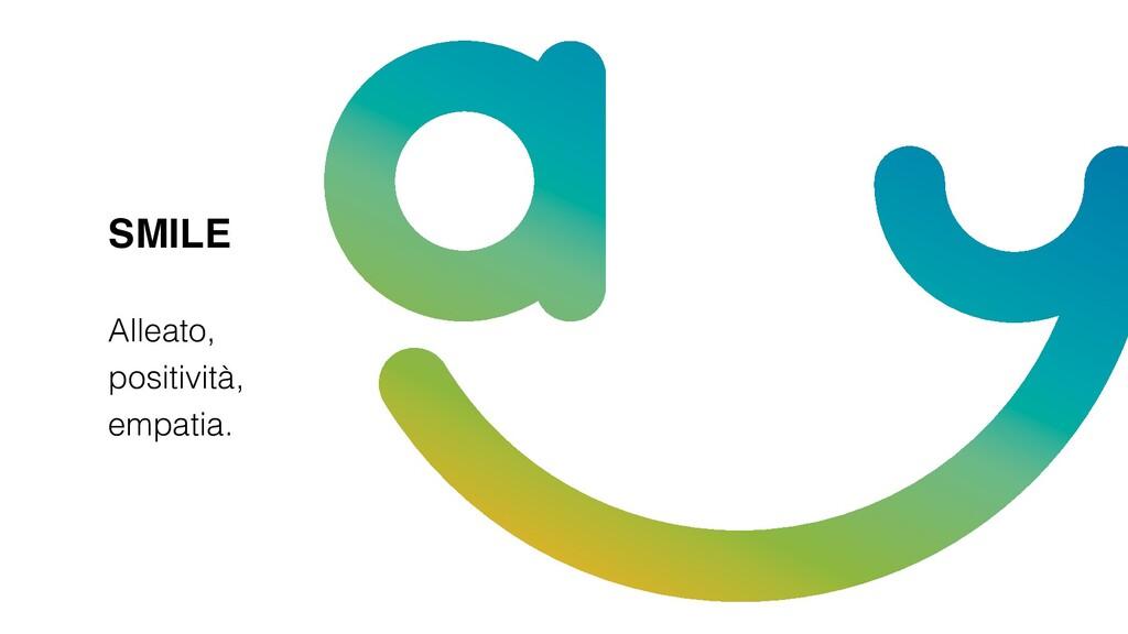 SMILE Alleato, positività, empatia.