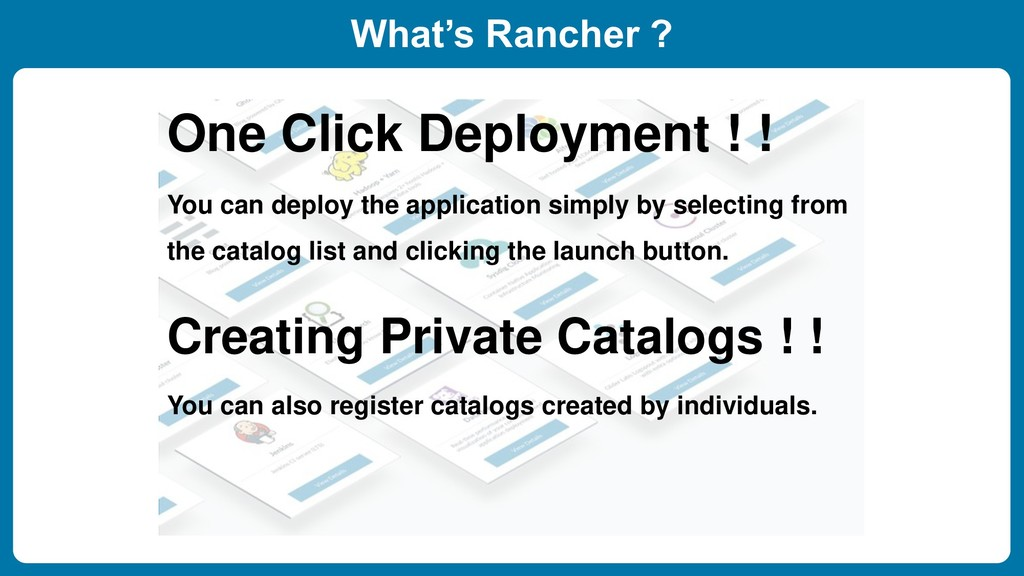 What's Rancher ? One Click Deployment ! ! You c...