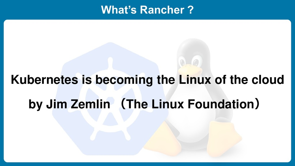 What's Rancher ? Kubernetes is becoming the Lin...