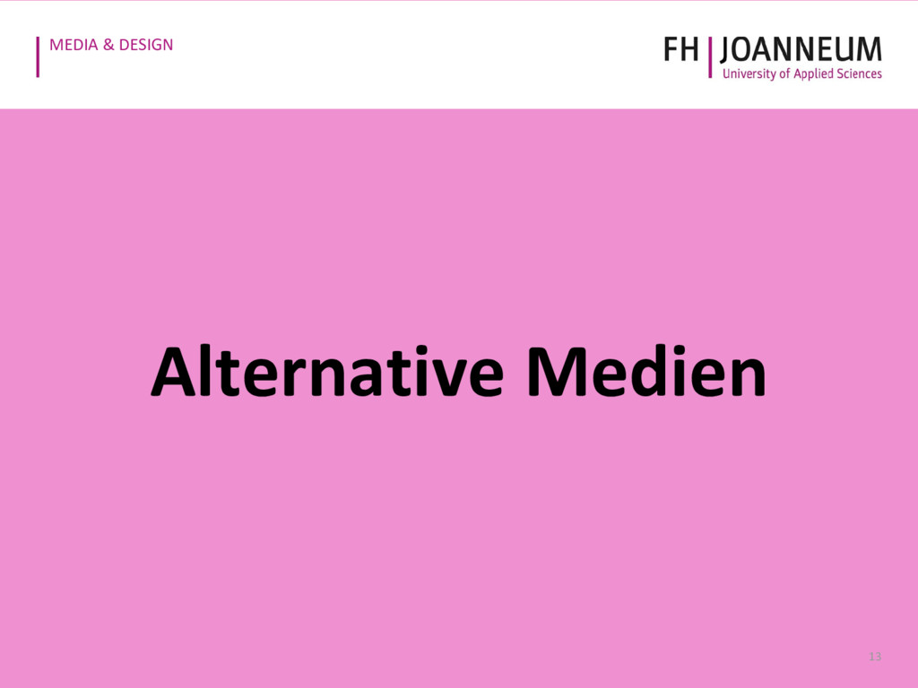 MEDIA & DESIGN 13 Alternative Medien