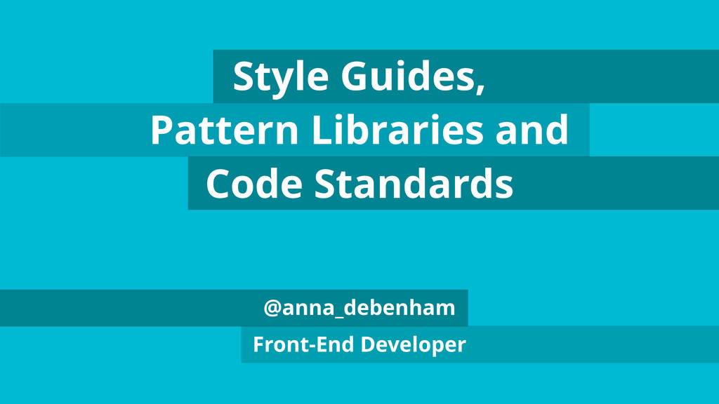 Style Guides, Pattern Libraries and Code Standa...