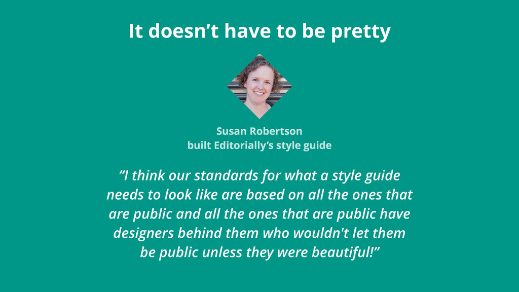 """I think our standards for what a style guide n..."