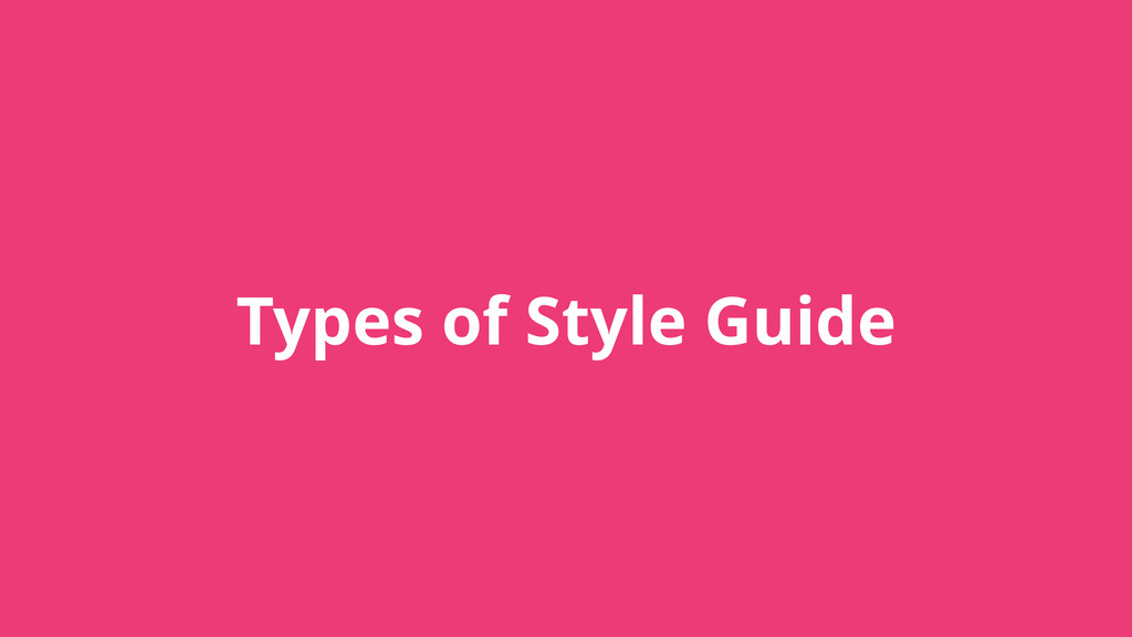 Types of Style Guide
