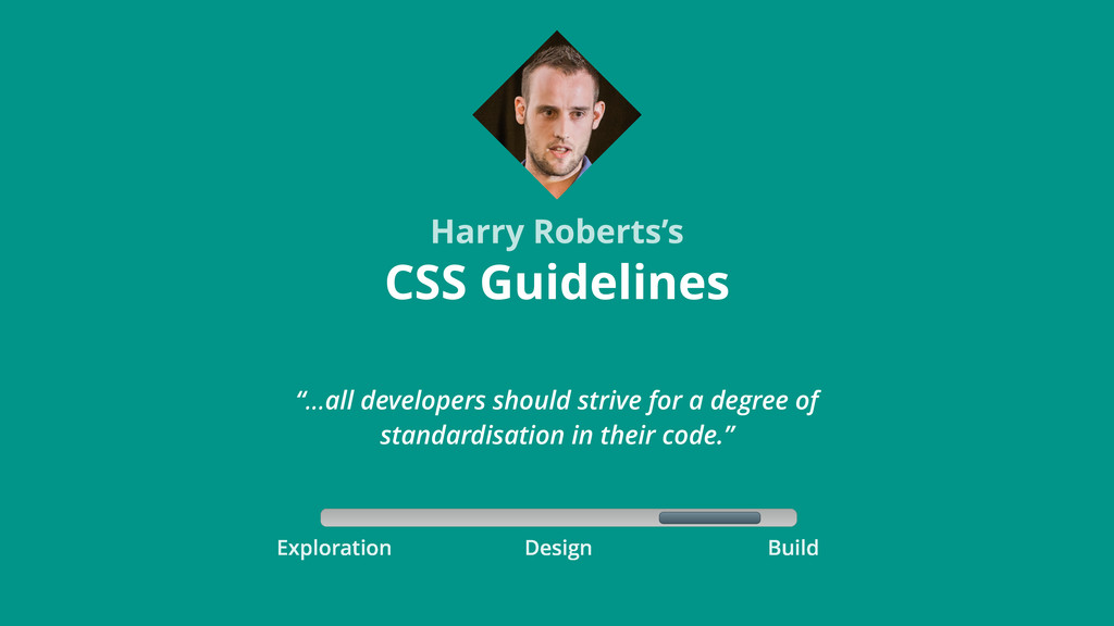 Exploration Build Design CSS Guidelines Harry R...