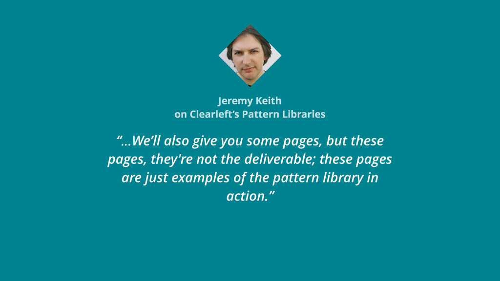 "Jeremy Keith on Clearleft's Pattern Libraries ""..."