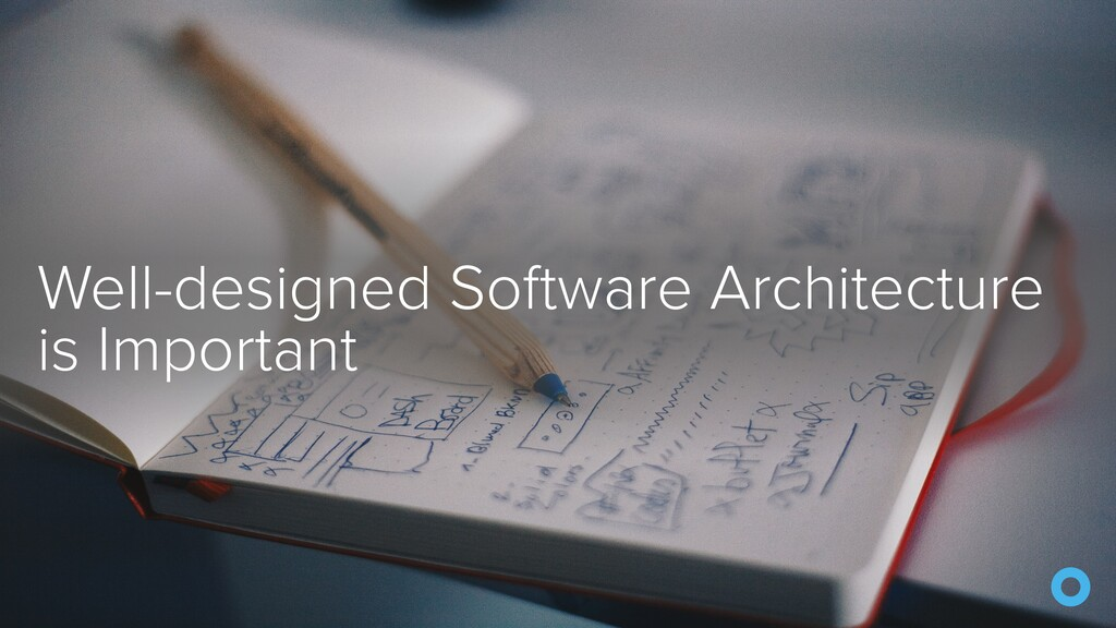 Well-designed Software Architecture is Important