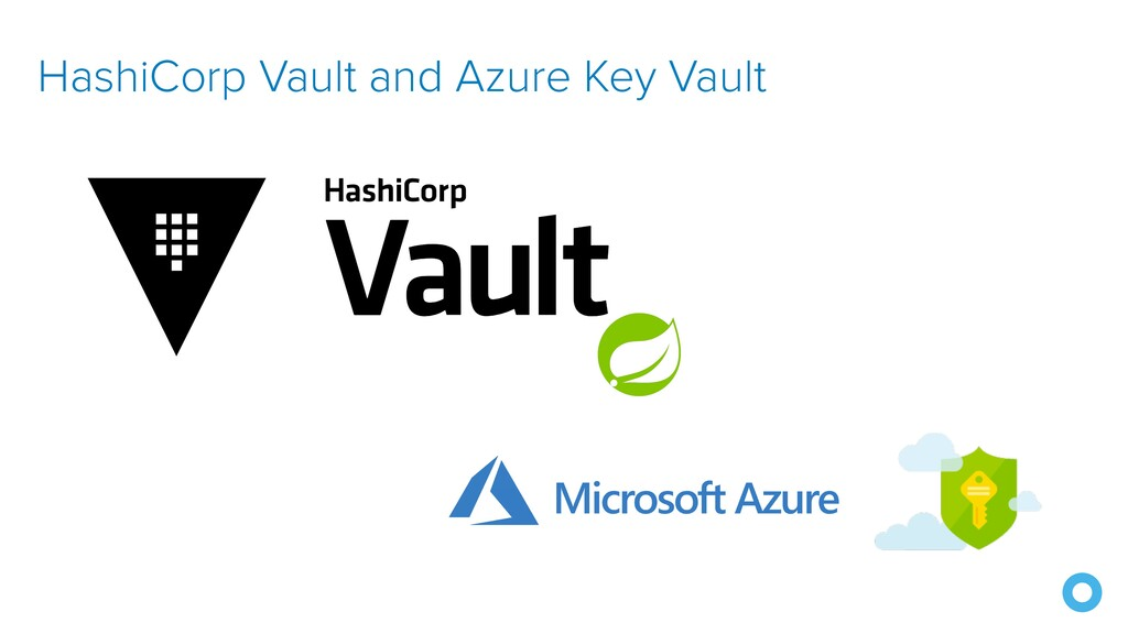 HashiCorp Vault and Azure Key Vault