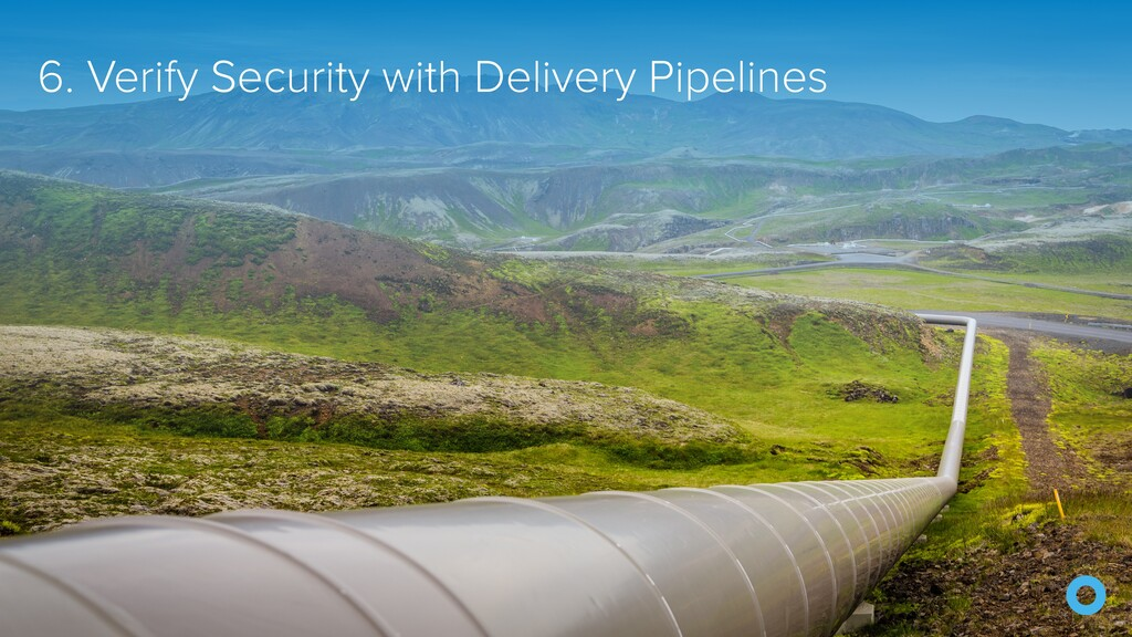 6. Verify Security with Delivery Pipelines