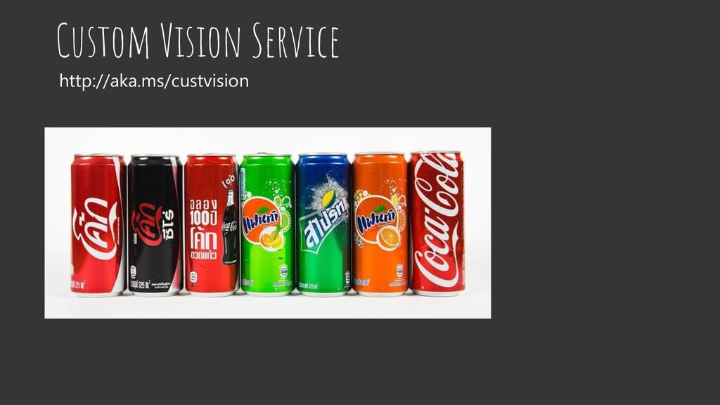 Custom Vision Service http://aka.ms/custvision