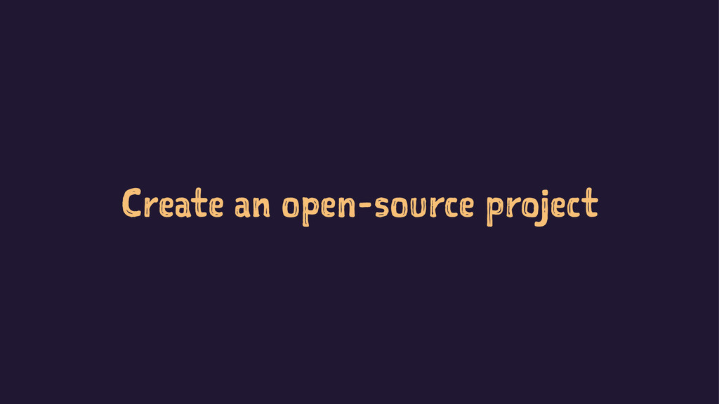 Create an open-source project
