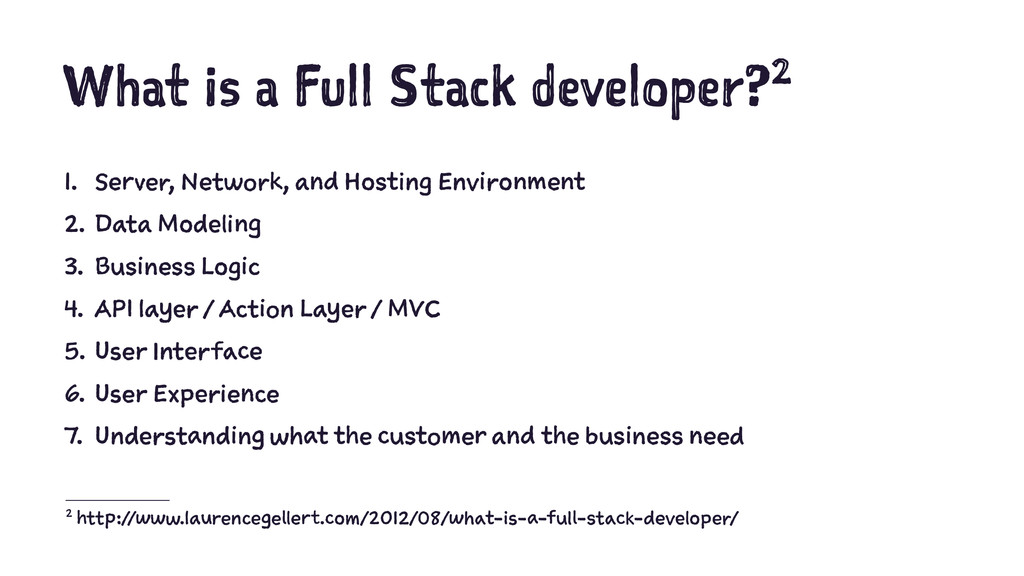 What is a Full Stack developer?2 1. Server, Net...