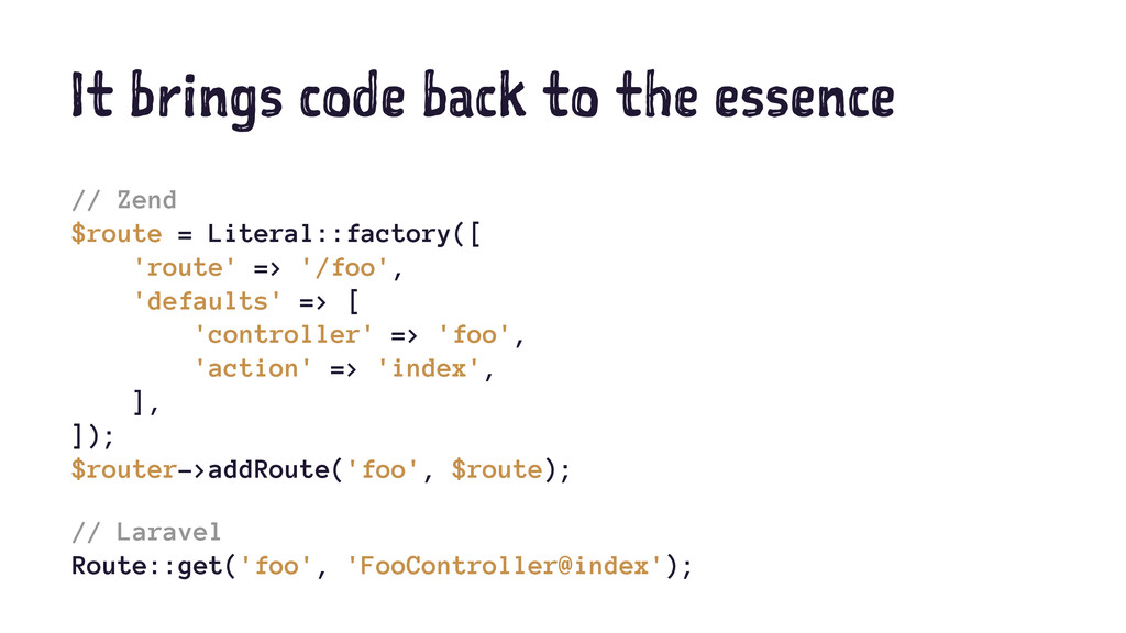 It brings code back to the essence // Zend $rou...