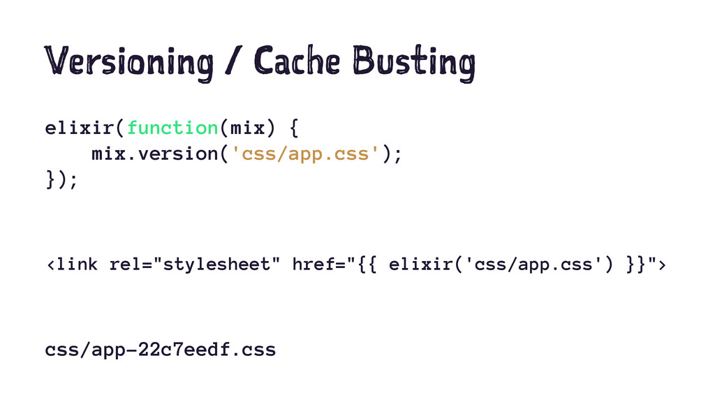 Versioning / Cache Busting elixir(function(mix)...