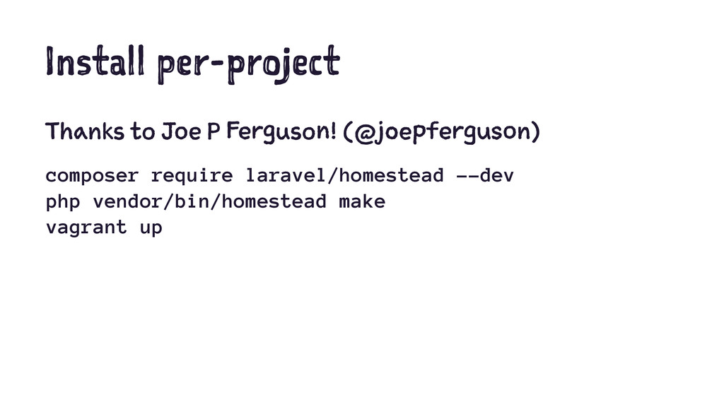 Install per-project Thanks to Joe P Ferguson! (...